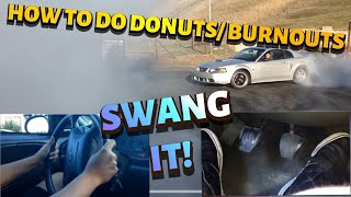How to do burnout/donuts .