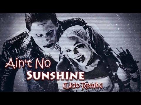 Joker & Harley Suicide Squad Aint No Sunshine  Lido Remix
