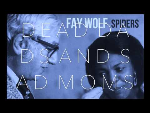 Клип Fay Wolf - Dead Dads And Sad Moms