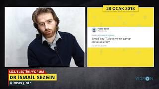 İsmail Sezgin Neden Türkiyeye Dönmüyor? - Söz/eleştiri/yorum