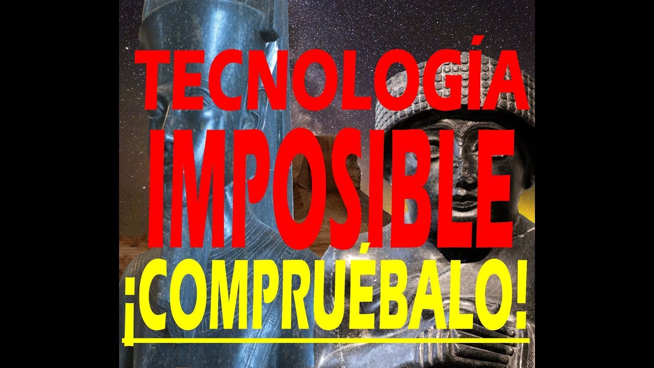 TECNOLOGIA ANTIGUA IMPOSIBLE - COMPRUEBALO TU MISMO