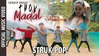 """Thok Madal"" - Nepali Song     Surach Prasai Ft. Ashok Ghimire    Struk -Pop"