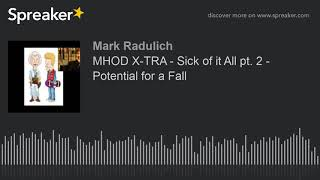 MHOD X-TRA - Sick of it All pt. 2 -  Potential for a Fall