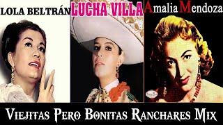 RANCHERAS MEXICANAS VIEJITAS AMALIA MENDOZA, LOLA BELTRAN, LUCHA VILLA EXITOS SUS MEJORES RANCHERAS