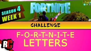Fortnite | Search Fortnite LETTERS / Season 4 Week 1 Challenge (All Letter Locations)