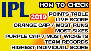 IPL 2019 l LIST OF ORANGE CAP / MOST RUNS , MOST WICKETS , POINTS TABLE , INDIVIDUAL HIGH SCORE ETC