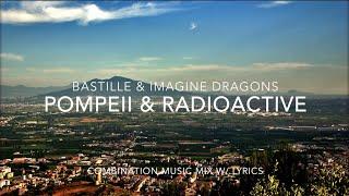 Bastille & Imagine Dragons - Pompeii & Radioactive (Combination Music Mixes w/ Lyrics) Mp3