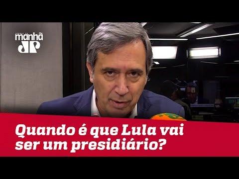 Quando é que Lula vai ser um presidiário? | Marco Antonio Villa