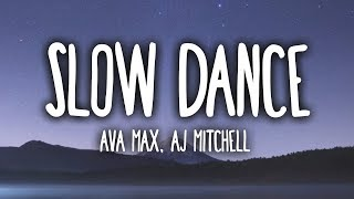 AJ Mitchell & Ava Max - Slow Dance (Lyrics)