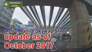 Metro Manila Skyway Stage 3 update as of October 2017