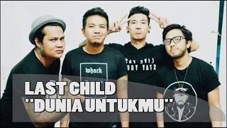 Last Child - Dunia Untukmu (Video Lirik)