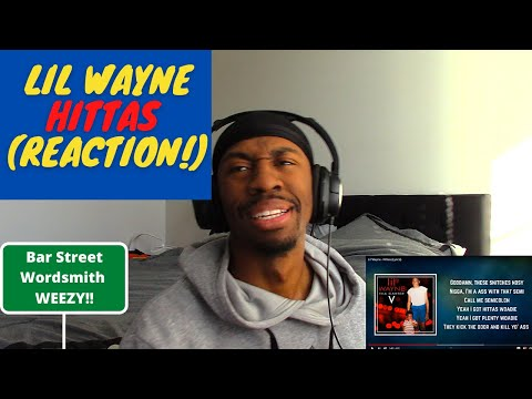 LIL WAYNE - HITTAS (REACTION!!) WEEZY HASN'T MISSED A BEAT!!