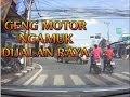 GENG MOTOR NGAMUK GENG MOTOR SAAT GAGAL BERAKSI DI JALAN RAYA GENG MOTOR NGAMUK