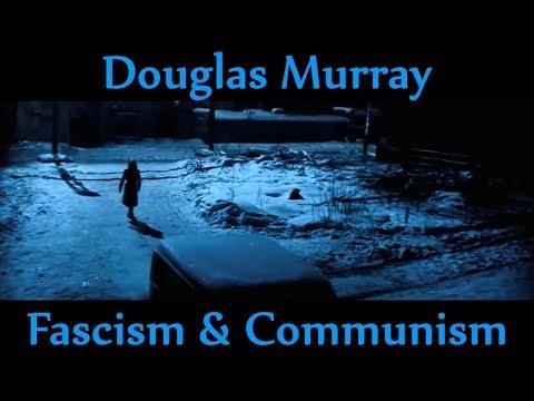 Douglas Murray | Fascism & Communism