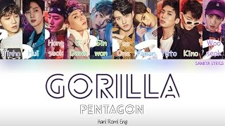 PENTAGON(펜타곤)- Gorilla (Color Coded) (HAN/ROM/ENG) Lyrics