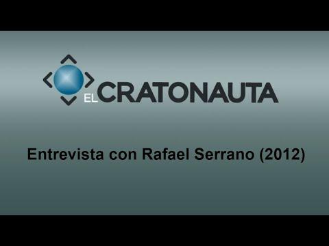 """Entrevista con Rafael Serrano para """"El Cratonauta"""" (2012)"""