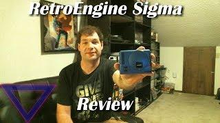 The RetroEngine Sigma Review [TMRC]
