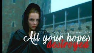 'All your hopes destroyed' | Elizabeth of York & Perkin Warbeck