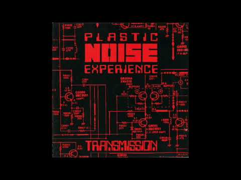 Plastic Noise Experience – Transmission (Full Album - 1992)