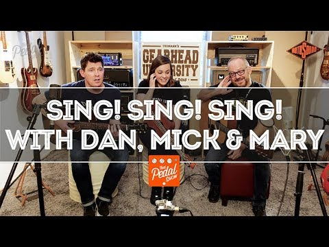 That Pedal Show – Sing With Dan, Mick & Mary! From TGU 2018