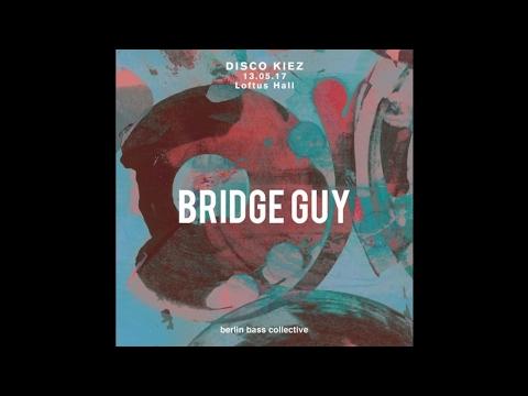 Bridge Guy live at Disco Kiez (13.05.17) @ Loftus Hall Berlin