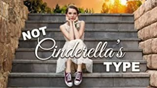 Not Cinderella's Type (2018) | Full Movie | Paris Warner | Tim Flynn | Tanner Gillman
