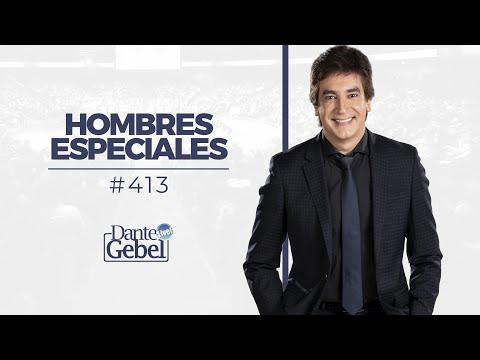 Dante Gebel #413 |Hombres especiales