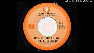 Ann-Margret - It's A Nice World To Visit (But Not To Live In) (LHI 1)