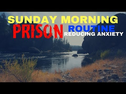 Sunday Morning Prison Routine.