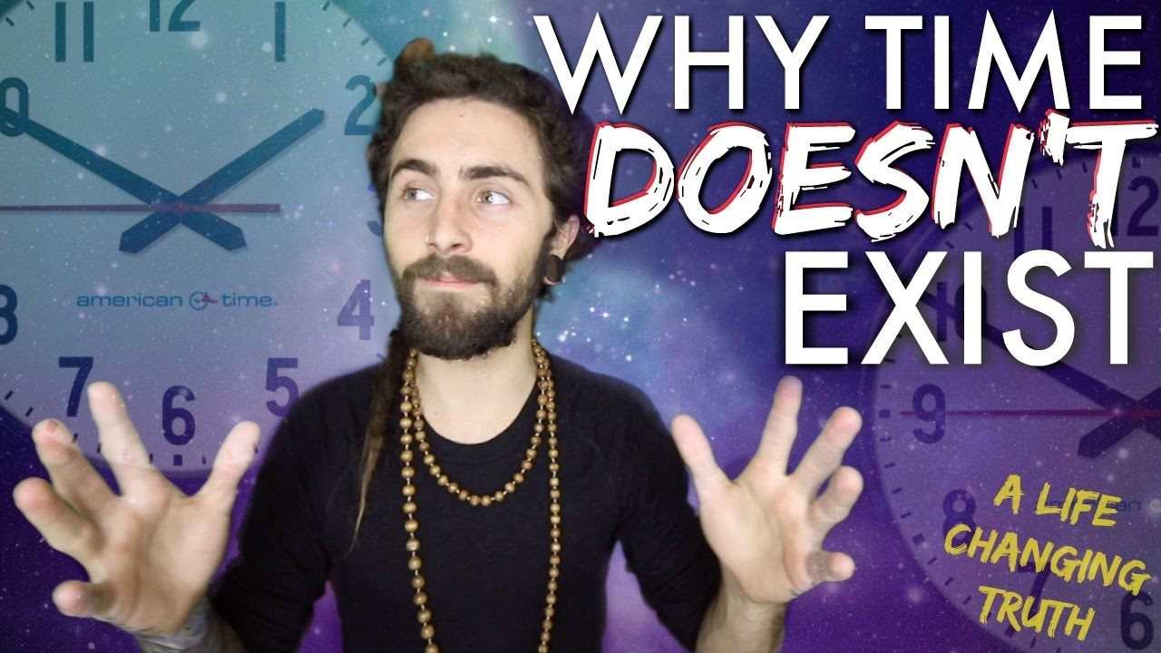 Why Time DOESN'T Exist! (A Life Changing Truth)