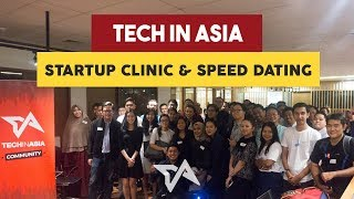 Tech in Asia Startup Clinic and Speed Dating 09 Mei 2017