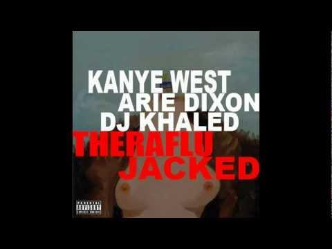 Kanye West Feat Arie Dixon & DJ Khaled - TheraFlu (JACKED)   FREE DOWNLOAD