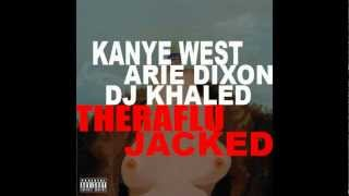 Kanye West feat Arie Dixon & DJ Khaled - TheraFlu (JACKED) | FREE DOWNLOAD