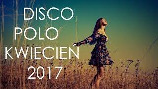 Hity Disco Polo KWIECIEŃ 2017
