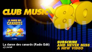 Jj Lionel - La danse des canards - Radio Edit - ClubMusic80s