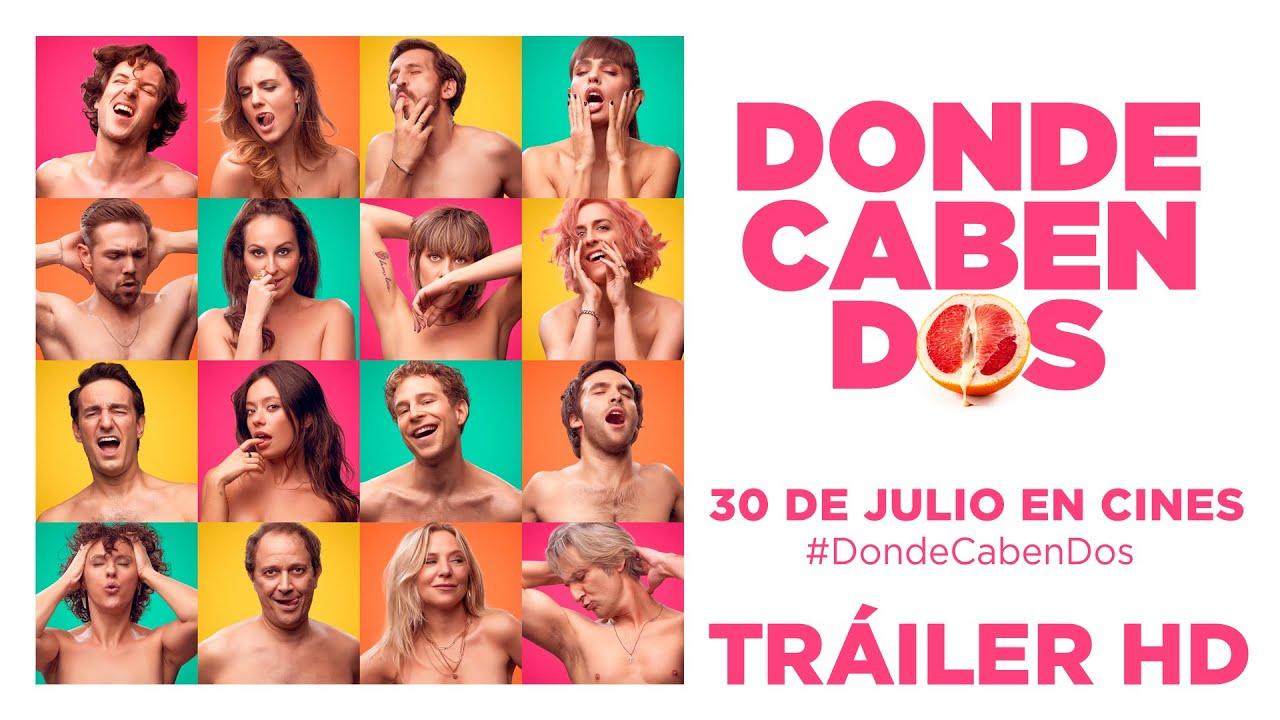 Donde Caben Dos Trailer Oficial 30 De Julio En Cines Youtube