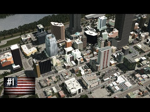 Cities: Skylines - The American Dream #1 - The Heart of Downtown