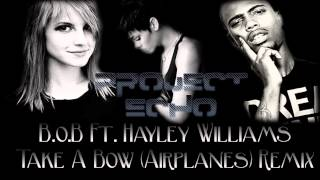 Bo.B Ft. Hayley Williams - Take A Bow (Airplanes) - Echo Remix