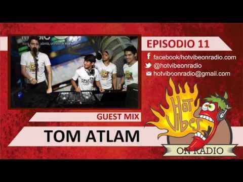 HOT VIBE ON RADIO EPISODIO 11 (TOM ATLAM)