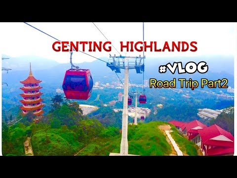 Ipoh to Genting Highlands / Vlog - RoadTrip Part2, June2017 / MamiVe's Diary
