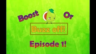 "Boost, or Buzz off! Episode 1 ""A Body has Been Discovered!"""