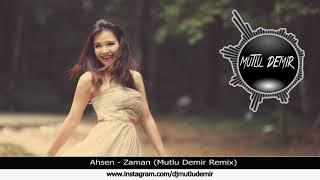 Ahsen - Zaman  Mutlu Demir Remix  Resimi