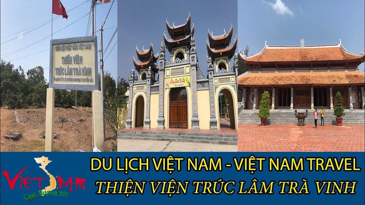 DU LỊCH VIỆT NAM - VIETNAM TRAVEL: THIỀN VIỆN TRÚC LÂM TRÀ VINH TẬP 24