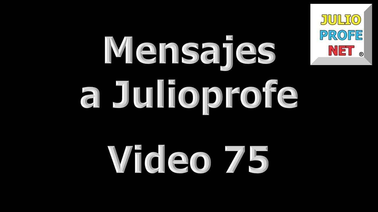 75. Mensaje de MATEMÁTICAS CON GRAJEDA a Julioprofe
