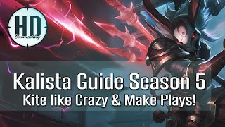 Kalista Guide Season 5 - Kite like Crazy! - League of Legends Guide w/ Gameplay