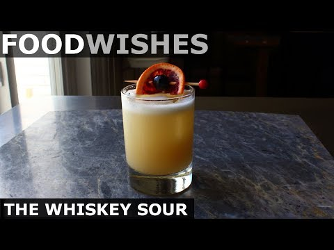 Chef John's Whiskey Sour - Food Wishes