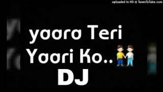 Yaara Teri Yaari ko.. DJ SONG HARD MIX BY DJ JAGATRAJ | FRIENDS FOREVERSONG BESTMIX SONG DJ JAGATRAJ