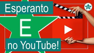 O Esperanto no Youtube! | Esperanto do ZERO!