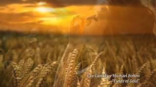 Eva Cassidy y Michael Bolton - Fields of Gold (Campos de oro)