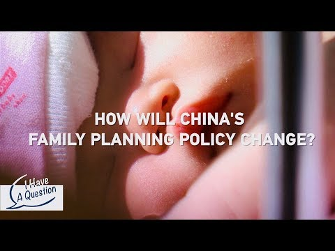 I have a question: How will China change its family planning policy?